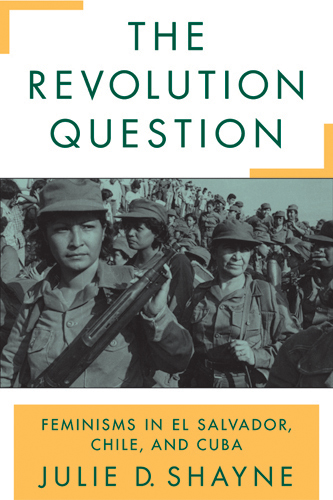Book cover The Revolution Question photo of women in military garb carrying weapons